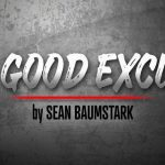 No Good Excuses