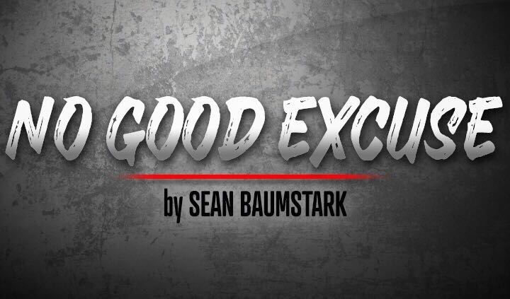 Excuses Are Built on the Foundation of 'Good Enough'